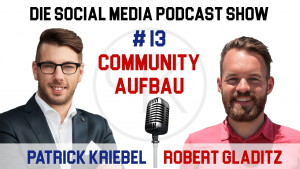 Robert Gladitz Social Media Podcast Show Community Aufbau Awesome People Conference